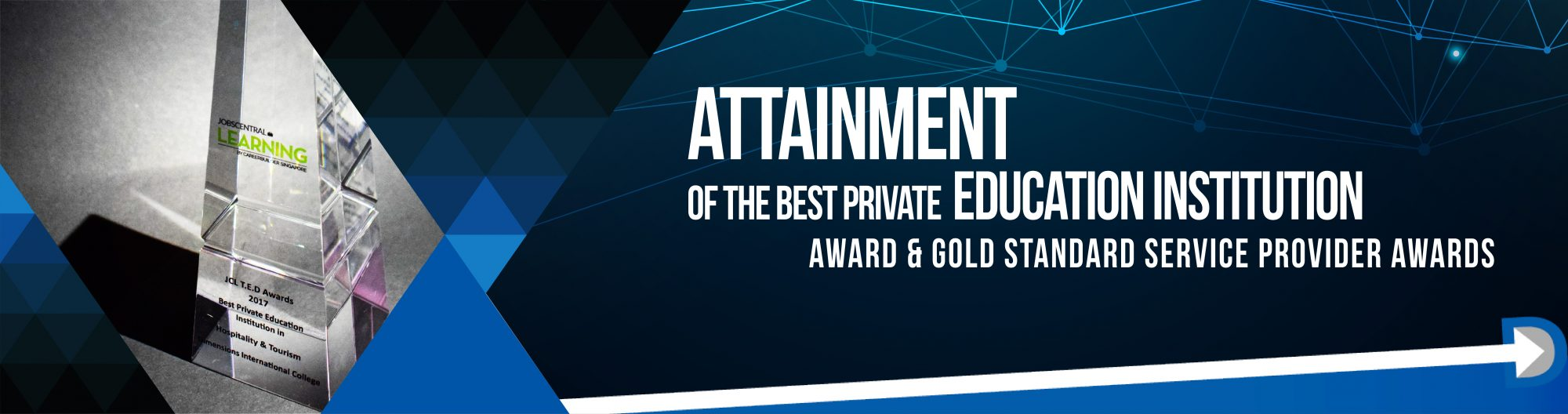 Attainment of the Best Private Education Institution Award & Gold Standard Service Provider Awards